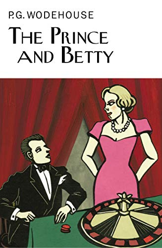 The Prince and Betty: Wodehouse, P. G.