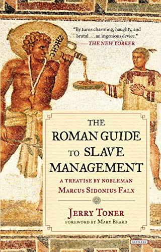 9781468311723: The Roman Guide to Slave Management: A Treatise by Nobleman Marcus Sidonius Falx