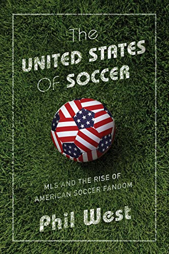 The United States of Soccer: The MLS and the Rise of American Soccer Fandom
