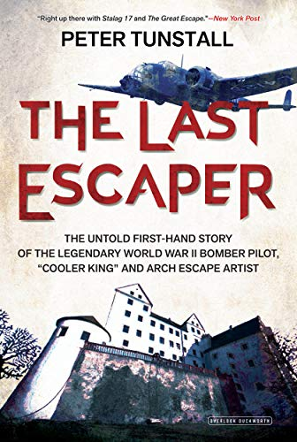 The Last Escaper: The Untold First-Hand Story: Peter Tunstall