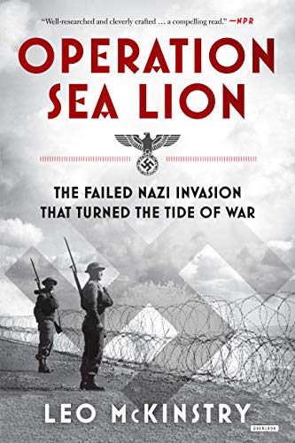 9781468312560: Operation Sea Lion: The Failed Nazi Invasion that Turned the Tide of War