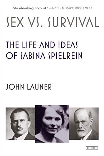 Sex Versus Survival: The Life And Ideas: Launer, John