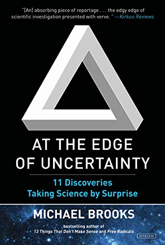 9781468312607: At the Edge of Uncertainty: 11 Discoveries Taking Science by Surprise