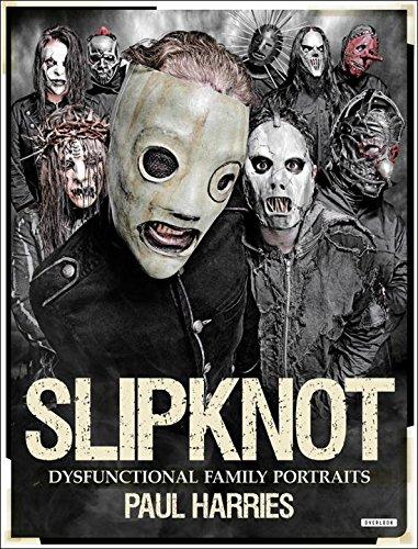 Slipknot: Dysfunctional Family Portraits: Paul Harries