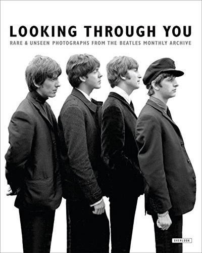 9781468312751: Looking Through You: Rare & Unseen Photographs from The Beatles Book Archive