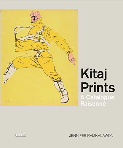 Kitaj Prints: A Comprehensive Catalog of Prints (Hardback): Jennifer Ramkalawon