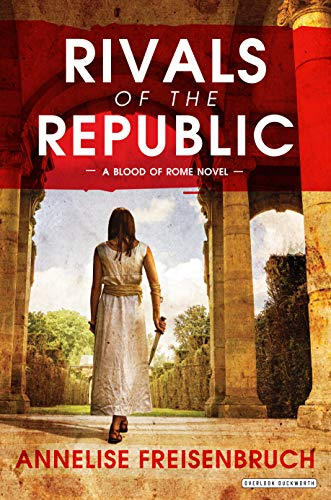 9781468312799: Rivals of the Republic: The Blood of Rome Book 1 (Blood of Rome)