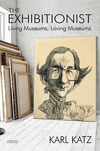 9781468312836: The Exhibitionist: Living Museums, Loving Museums