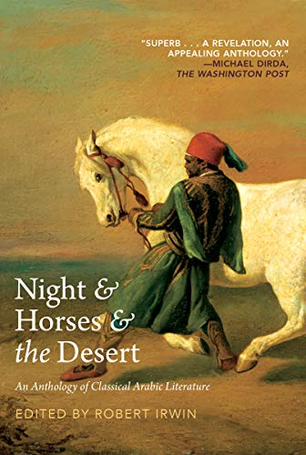 9781468313123: Night & Horses & The Desert: An Anthology of Classic Arabic Literature