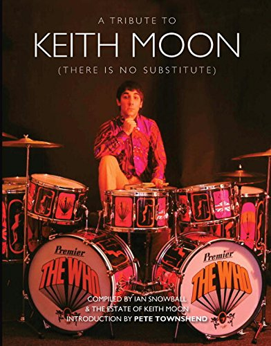 9781468314380: There Is No Substitute: A Tribute to Keith Moon