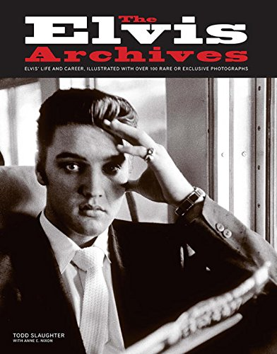 9781468314595: The Elvis Archives: Elvis' Life and Career, Illustrated with Over 100 Rare or Exclusive Photographs
