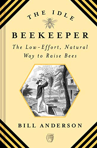 9781468317060: The Idle Beekeeper: The Low-Effort, Natural Way to Raise Bees