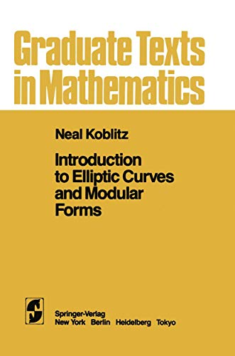 9781468402575: Introduction to Elliptic Curves and Modular Forms (Graduate Texts in Mathematics)