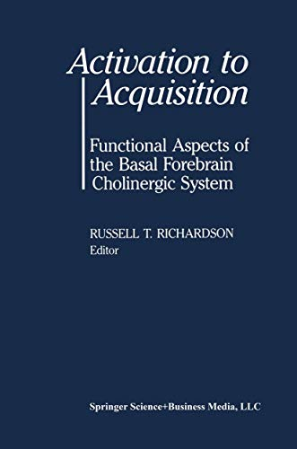 9781468405583: Activation to Acquisition: Functional Aspects of the Basal Forebrain Cholinergic System