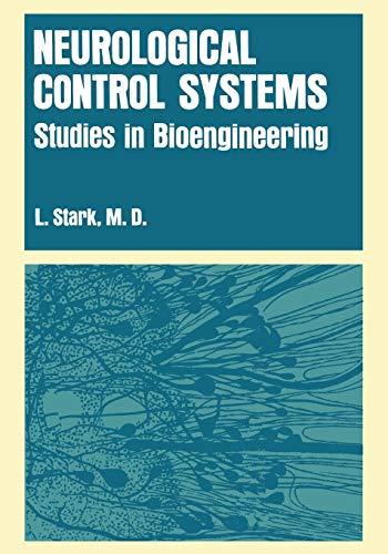 9781468407082: Neurological Control Systems: Studies in Bioengineering