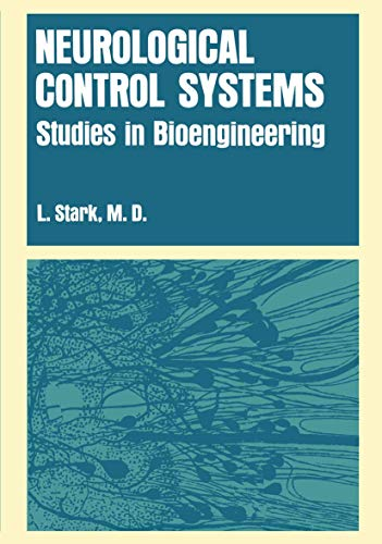 Neurological Control Systems: Studies in Bioengineering: Lawrence Stark