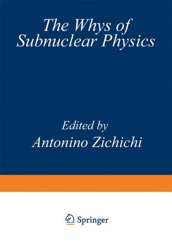 9781468409932: The Whys of Subnuclear Physics (The Subnuclear Series)