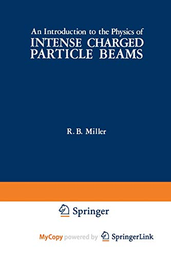 9781468411294: An Introduction to the Physics of Intense Charged Particle Beams