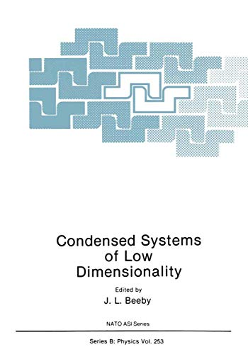 Condensed Systems of Low Dimensionality: Beeby, J. L.