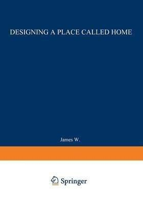9781468414196: Designing a Place Called Home: Reordering the Suburbs