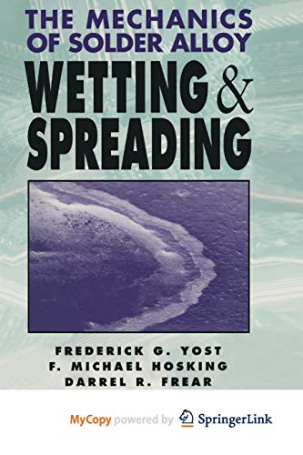 9781468414417: The Mechanics of Solder Alloy Wetting and Spreading