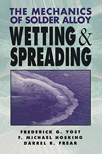 9781468414424: The Mechanics of Solder Alloy Wetting and Spreading