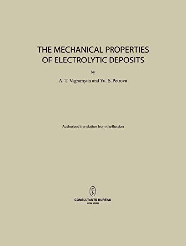 The Mechanical Properties of Electrolytic Deposits: A. T. Vagramyan