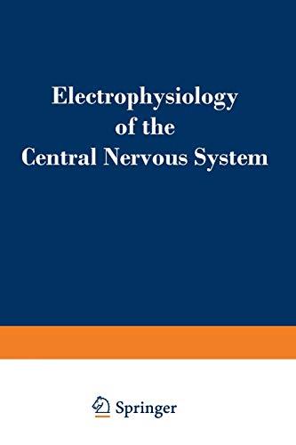9781468417579: Electrophysiology of the Central Nervous System
