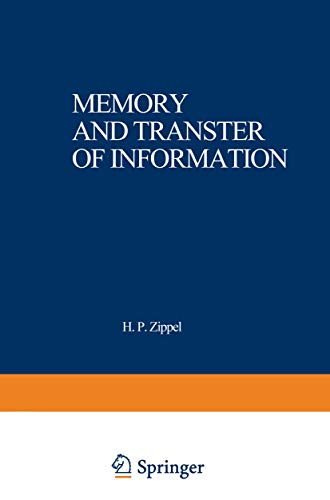 Memory and Transfer of Information: Proceedings of a Symposium Sponsored by the Merck Sche ...