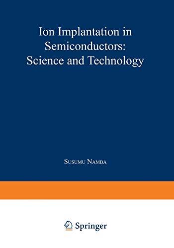 Ion Implantation in Semiconductors : Science and: Namba, Susumu