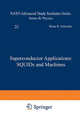 9781468428070: Superconductor Applications: SQUIDs and Machines (Nato Science Series B:)