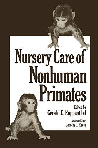 9781468434798: Nursery Care of Nonhuman Primates (Advances in Primatology)
