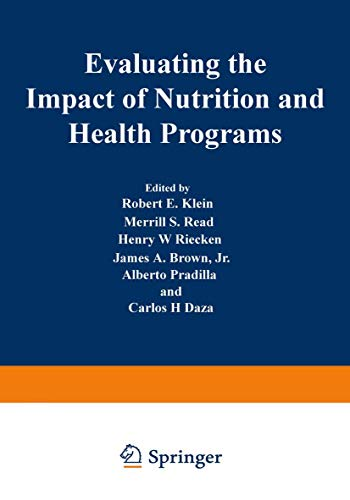 Evaluating the Impact of Nutrition and Health Programs: ROBERT E. KLEIN