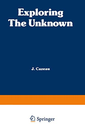 Exploring the Unknown: Great Mysteries Reexamined: C. J. Cazeau