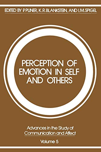 Perception of Emotion in Self and Others (Advances in the Study of Communication and Affect): ...