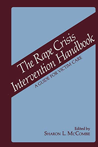 The Rape Crisis Intervention Handbook: A Guide for Victim Care