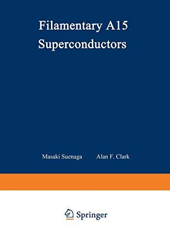 9781468438895: Filamentary A15 Superconductors (Cryogenic Materials Series)
