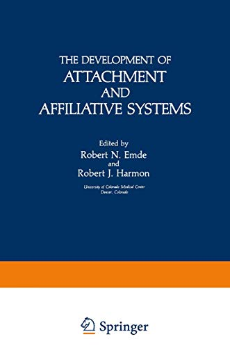 9781468440782: The Development of Attachment and Affiliative Systems (Topics in Developmental Psychobiology)