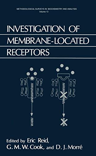 Investigation of Membrane-Located Receptors (Methodological Surveys in Biochemistry and Analysis): ...