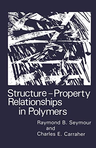 9781468447507: Structure―Property Relationships in Polymers