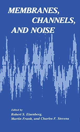 9781468448528: Membranes, Channels, and Noise