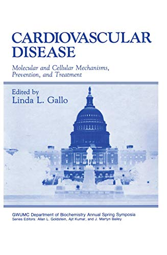 9781468452983: Cardiovascular Disease: Molecular and Cellular Mechanisms, Prevention, and Treatment (Gwumc Department of Biochemistry and Molecular Biology Annual Spring Symposia)