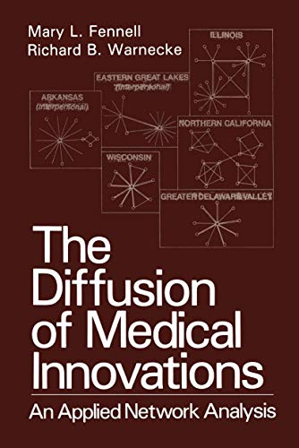 The Diffusion of Medical Innovations: An Applied Network Analysis: Mary L. Fennell