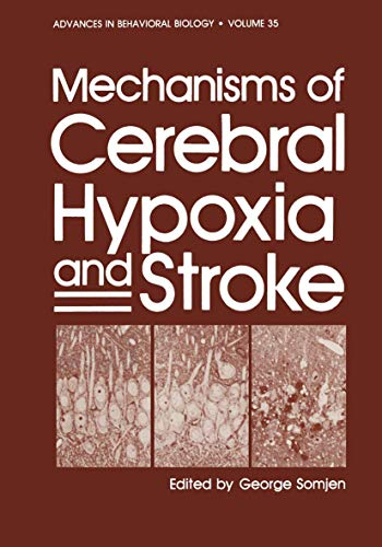 9781468455649: Mechanisms of Cerebral Hypoxia and Stroke (Advances in Behavioral Biology)