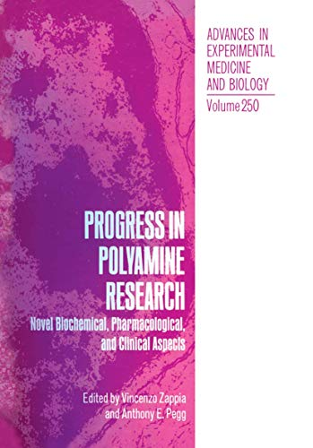 Progress in Polyamine Research: Novel Biochemical, Pharmacological, and Clinical Aspects (Advances ...