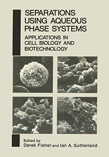 9781468456691: Separations Using Aqueous Phase Systems: Applications in Cell Biology and Biotechnology