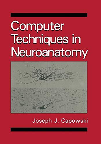 Computer Techniques in Neuroanatomy: J. J. Capowski
