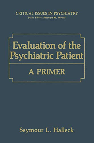 9781468458824: Evaluation of the Psychiatric Patient: A Primer (Critical Issues in Psychiatry)