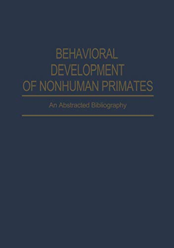 Behavioral Development of Nonhuman Primates: An Abstracted Bibliography: F. R. Akins