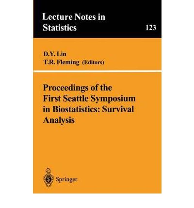 9781468463170: Proceedings of the First Seattle Symposium in Biostatistics: Survival Analysis